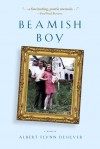 Beamish Boy: A Memoir - Albert Flynn Desilver