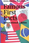 Famous First Facts: A Record of First Happenings, Discoveries, and Inventions in World History - Steven Anzovin, Janet Podell