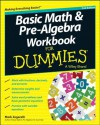 Basic Math & Pre-Algebra Workbook For Dummies® - Mark Zegarelli