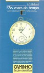 As Vozes do Tempo - J.G. Ballard, Augusto Gonçalves, Helena Oliveira