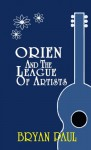 Orien and the League of Artists - Bryan Paul