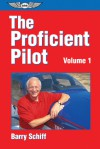 The Proficient Pilot, Volume 1 - Barry Schiff