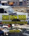 Skid Row 1983: A Photographic Exploration - Scott Shaw
