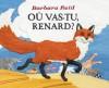 O Vas-Tu, Renard? - Barbara Reid