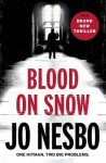 Blood on Snow: A novel - Jo Nesbø