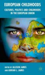 European Childhoods: Cultures, Politics and Participation - Adrian L. James, Allison James