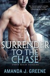 Surrender to the Chase (Under Realm Assassins Book 2) - Amanda J. Greene