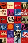 Das literarische Kaleidoskop: Ausgesucht und ausgezeichnet von Regina Kehn (Die Bücher mit dem blauen Band) - Regina Kehn, Regina Kehn