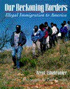 Our Beckoning Borders: Illegal Immigration to America - Brent Ashabranner
