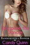 Discipline the Dancer: Backdoor with a Bouncer - Candy Quinn