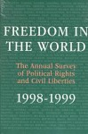 Freedom in the World: 1998-1999: The Annual Survey of Political Rights and Civil Liberties - Transaction Publishers, Roger Kaplan, Nicholas Rescher