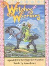 Witches and Warriors: Legends from the Shropshire Marches - Karen Lowe, Robin Lawrie