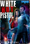 White Hot Pistol - Eric Beetner