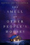 The Smell of Other People's Houses by Hitchcock, Bonnie-Sue (February 23, 2016) Hardcover - Bonnie-Sue Hitchcock