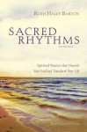 Sacred Rhythms: Spiritual Practices That Nourish Your Soul and Transform Your Life [With DVD] - Ruth Haley Barton