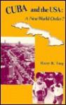 Cuba and the USA: A New World Order? - Harry R. Targ