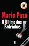 O Último dos Padrinhos - Mario Puzo