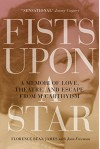 Fists Upon a Star: A Memoir of Love, Theatre, and Escape from McCarthyism - Florence Bean James, Jean Freeman