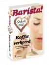 Koffie verkeerd (Barista! #1) - Elsbeth Witt