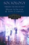 Sociology Through the Eyes of Faith - David Allen Fraser, Anthony Campolo