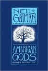 [ American Gods: Author's Perferred Text (Tenth Anniversary) Gaiman, Neil ( Author ) ] { Paperback } 2013 - Neil Gaiman