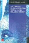 La Economia Politica Argentina: Poder y Clases Sociales (1930-2006) - Mónica Peralta-Ramos