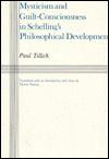 Mysticism and Guilt-Consciousness in Schelling's Philosophical Development - Paul Tillich