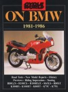 Cycle World on BMW, 1981-1986: Road Test / New Model Reports / History Previews / Riding Impressions / Touring - R.M. Clarke