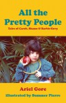 All the Pretty People: Tales of Carob, Shame, and Barbie-Envy - Ariel Gore, Summer Pierre