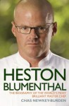 Heston Blumenthal - The Biography of the World's Most Brilliant Master Chef - Chas Newkey-Burden