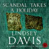 Scandal Takes a Holiday: Falco, Book 16 - Lindsey Davis, Jamie Glover