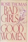 Bad Girls, Good Women - Rosie Thomas