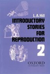 Stories for Reproduction: Second Series: Introductory Stories for - L.A. Hill