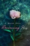 Becoming His - Mariah Dietz