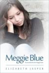 Meggie Blue (Second book in the 'Meggie' Series) - Elizabeth Jasper