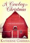 A Cowboy For Christmas - Katherine Garbera