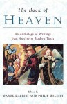 The Book of Heaven: An Anthology of Writings from Ancient to Modern Times - Carol Zaleski, Philip Zaleski