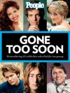 People: Gone Too Soon: 50 Famous Lives That Ended Far Too Soon - People Magazine, People Magazine