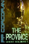 The Province (Ghost Soldiers) (Volume 1) - PP Corcoran
