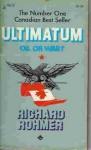 Ultimatum: oil or war ? - Richard Rohmer
