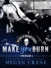 Make You Burn - Megan Crane