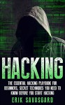 Hacking: Computer Hacking:The Essential Hacking Guide for Beginners, Everything You need to know about Hacking, Computer Hacking, and Security Penetration ... Bugs, Security Breach, how to hack) - Erik Savasgard, Hacking
