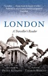 London: A Traveller's Reader - Peter Ackroyd, Thomas Wright