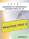 ICTS Assessment of Professional Teaching Tests 101-104 Practice Test 2 - Sharon Wynne