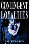 Contingent Loyalties - B. Swanson