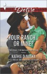 Your Ranch...Or Mine? - Kathie DeNosky