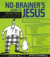 No-Brainer's Guide to Jesus [With Accompanying] - James Stuart Bell Jr., Stan Campbell