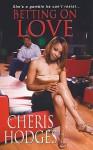 Betting On Love - Cheris Hodges