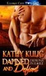 Damned and Defiant - Kathy Kulig