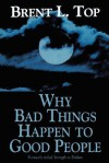 Why Bad Things Happen to Good People - Brent L. Top